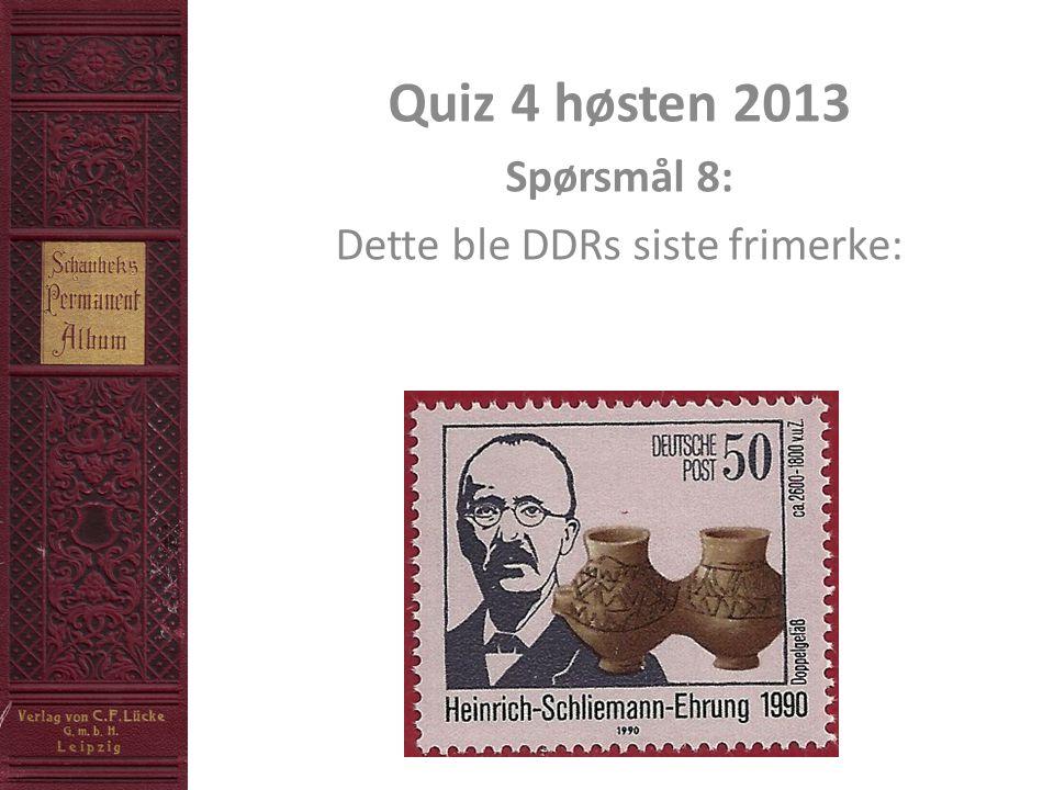 Quiz 4 høsten 2013 Spørsmål 8: Dette ble DDRs siste frimerke: