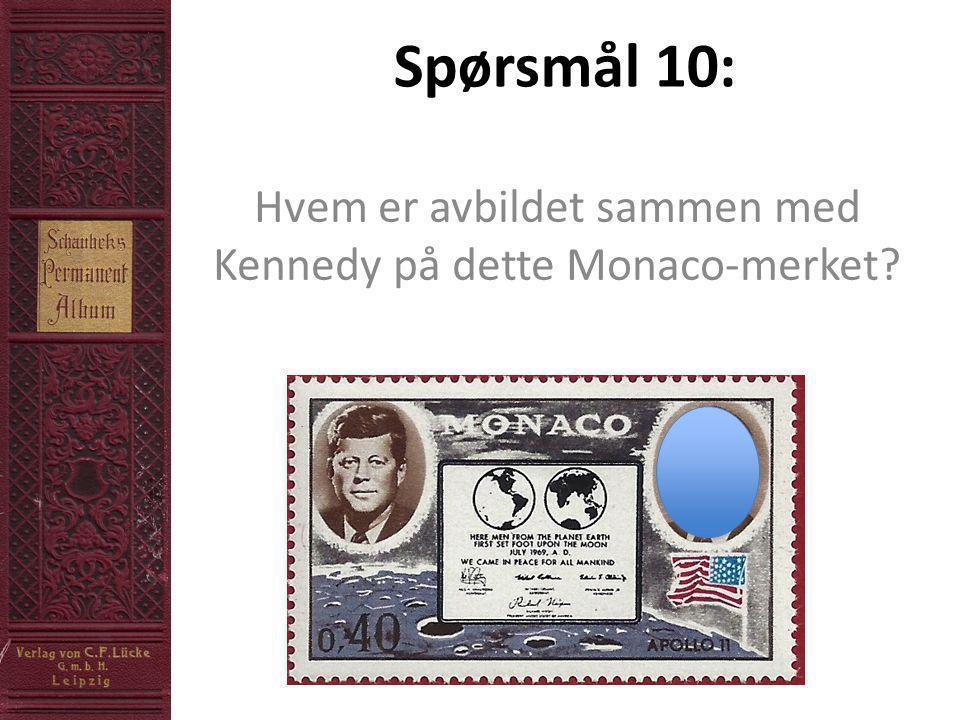 Spørsmål 10: Hvem er avbildet sammen med Kennedy på dette Monaco-merket?