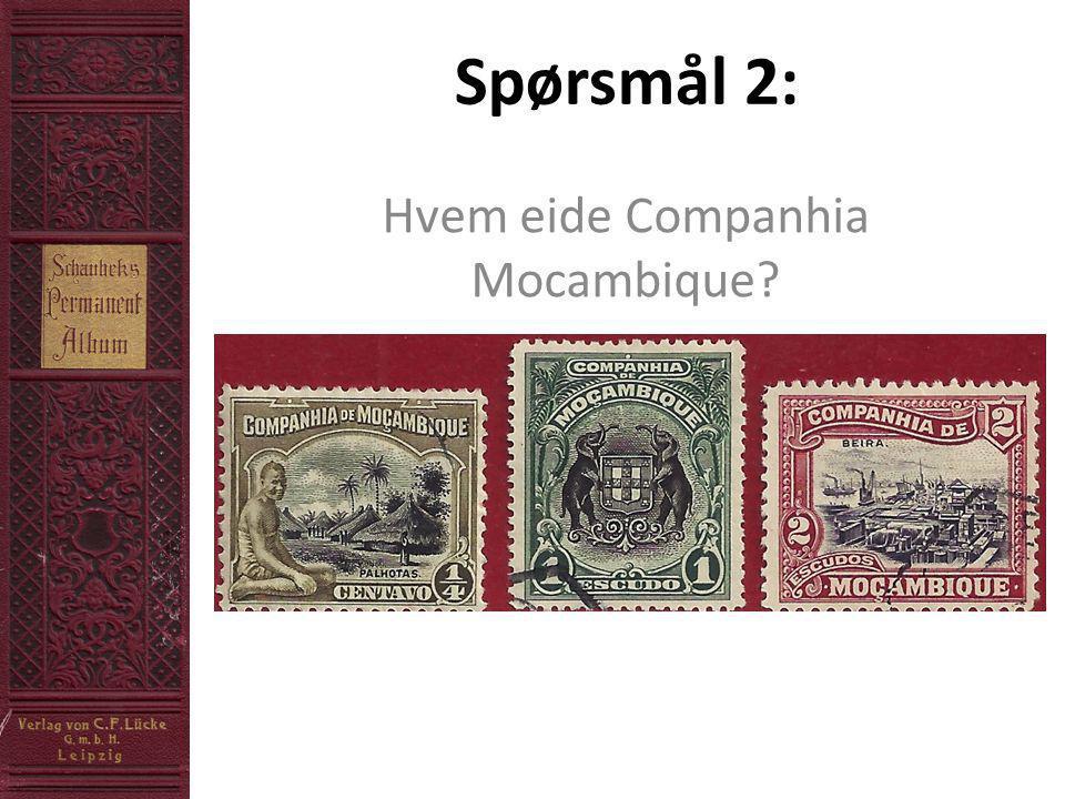 Spørsmål 2: Hvem eide Companhia Mocambique