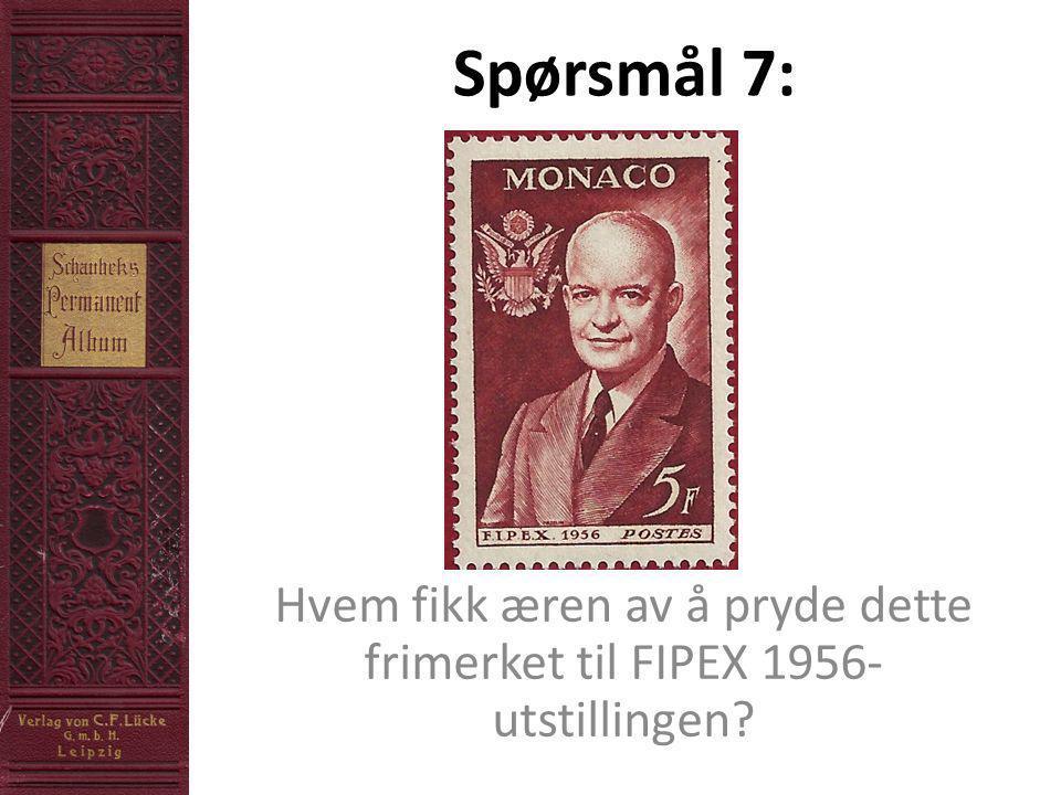 Spørsmål 7: Hvem fikk æren av å pryde dette frimerket til FIPEX 1956- utstillingen