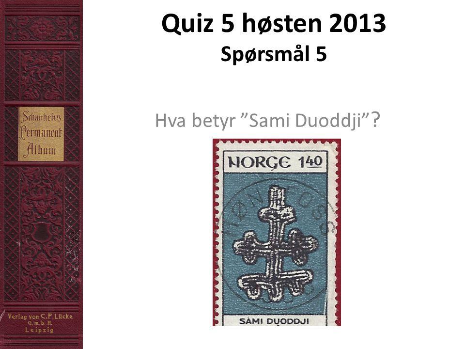 Quiz 5 høsten 2013 Spørsmål 6 Hva ble dette merket utgitt til feiringen av?