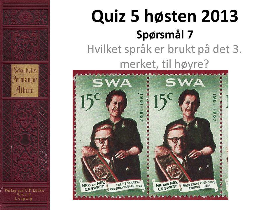 Quiz 5 høsten 2013 Spørsmål 7 Hvilket språk er brukt på det 3. merket, til høyre?
