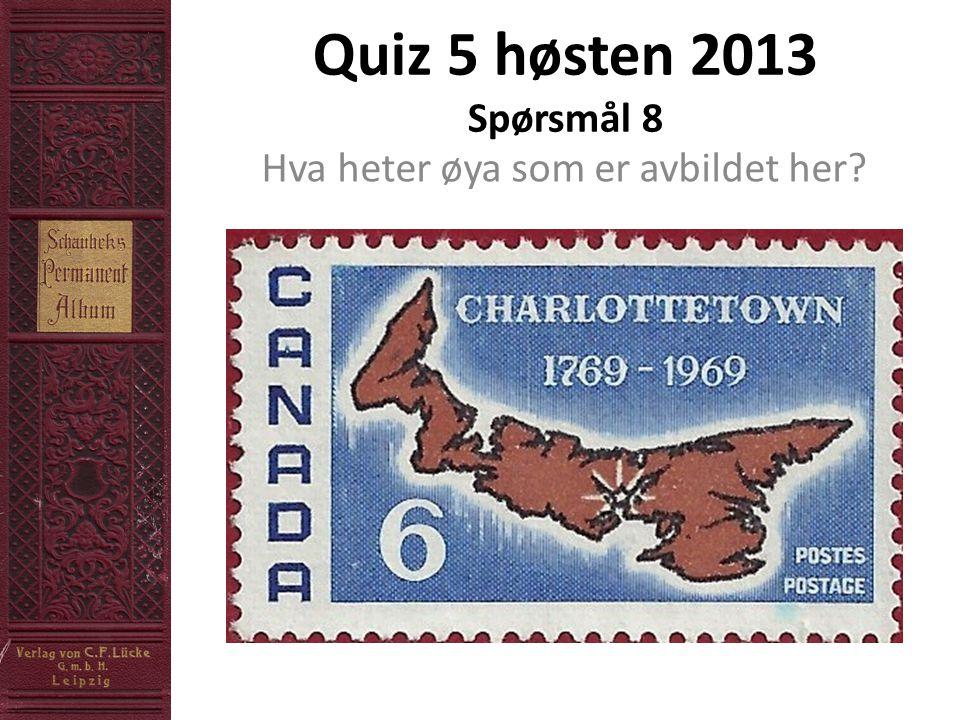 Quiz 5 høsten 2013 Spørsmål 8 Hva heter øya som er avbildet her?