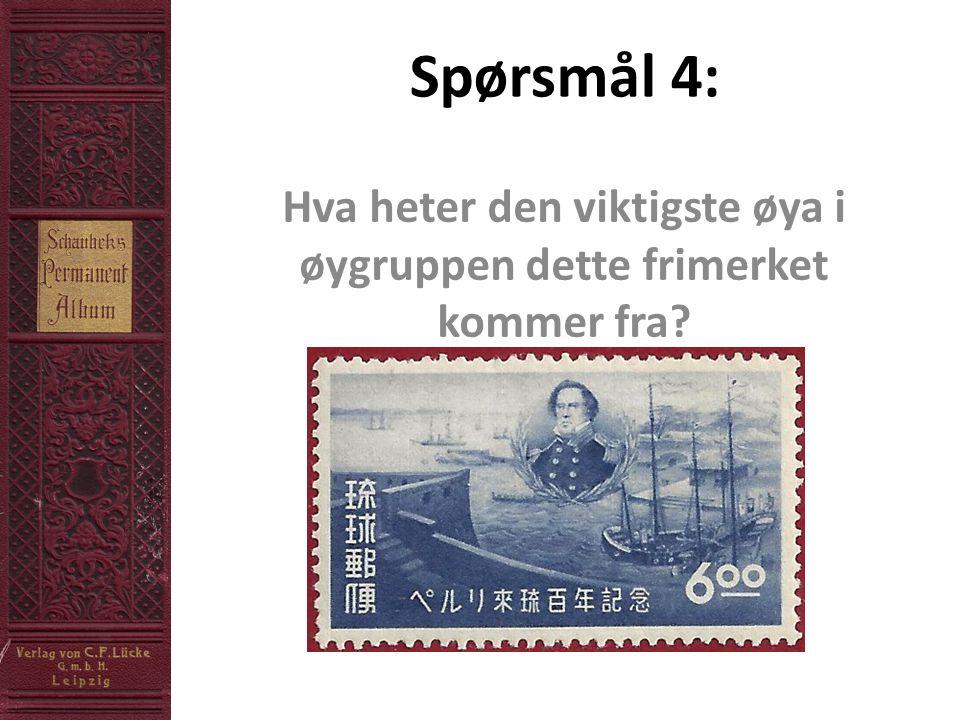 Spørsmål 4: Hva heter den viktigste øya i øygruppen dette frimerket kommer fra