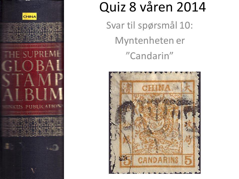 Quiz 8 våren 2014 Svar til spørsmål 10: Myntenheten er Candarin