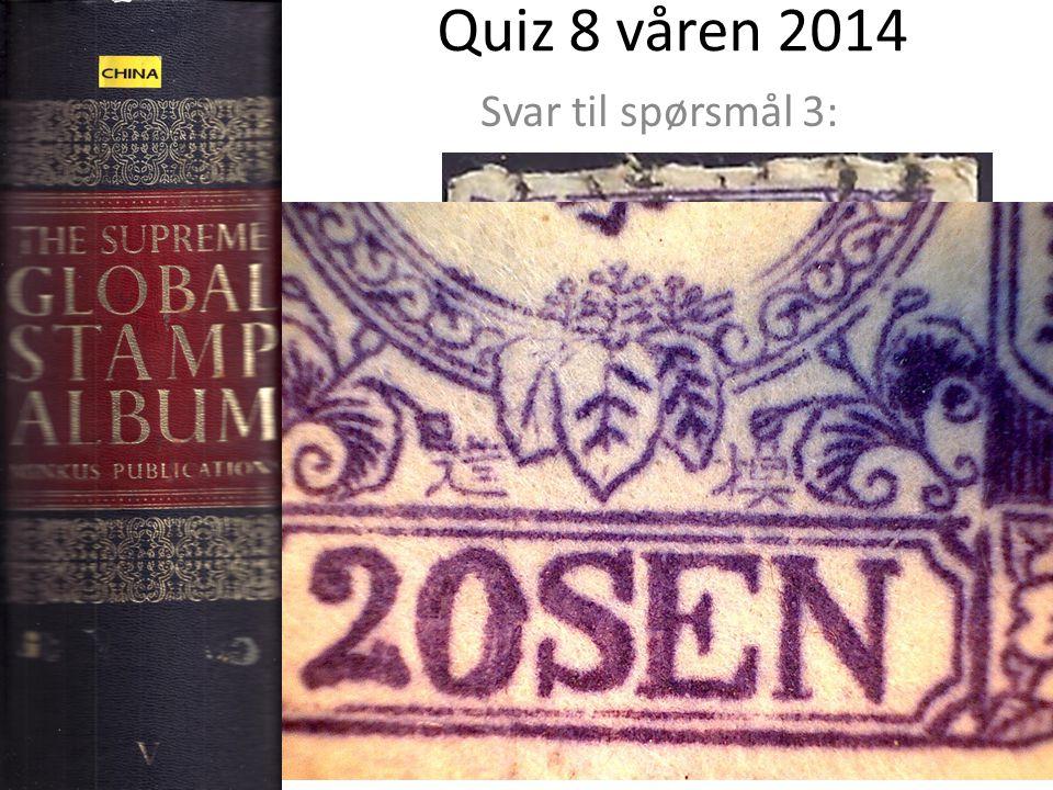 Quiz 8 våren 2014 Svar til spørsmål 3: Frimerke D: