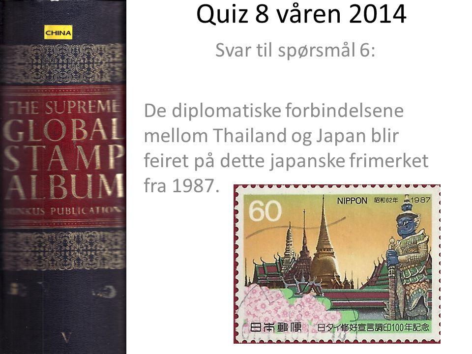 Quiz 8 våren 2014 Svar til spørsmål 6: De diplomatiske forbindelsene mellom Thailand og Japan blir feiret på dette japanske frimerket fra 1987.