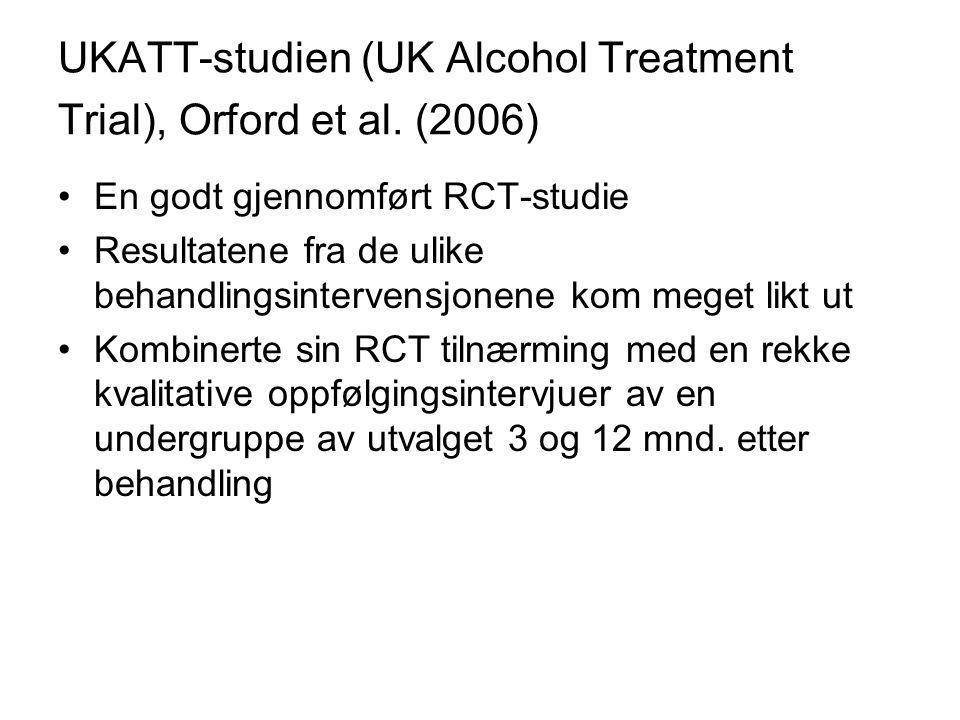 UKATT-studien (UK Alcohol Treatment Trial), Orford et al. (2006) En godt gjennomført RCT-studie Resultatene fra de ulike behandlingsintervensjonene ko