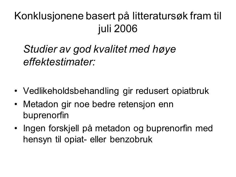 Konklusjonene basert på litteratursøk fram til juli 2006 Studier av god kvalitet med høye effektestimater: Vedlikeholdsbehandling gir redusert opiatbr