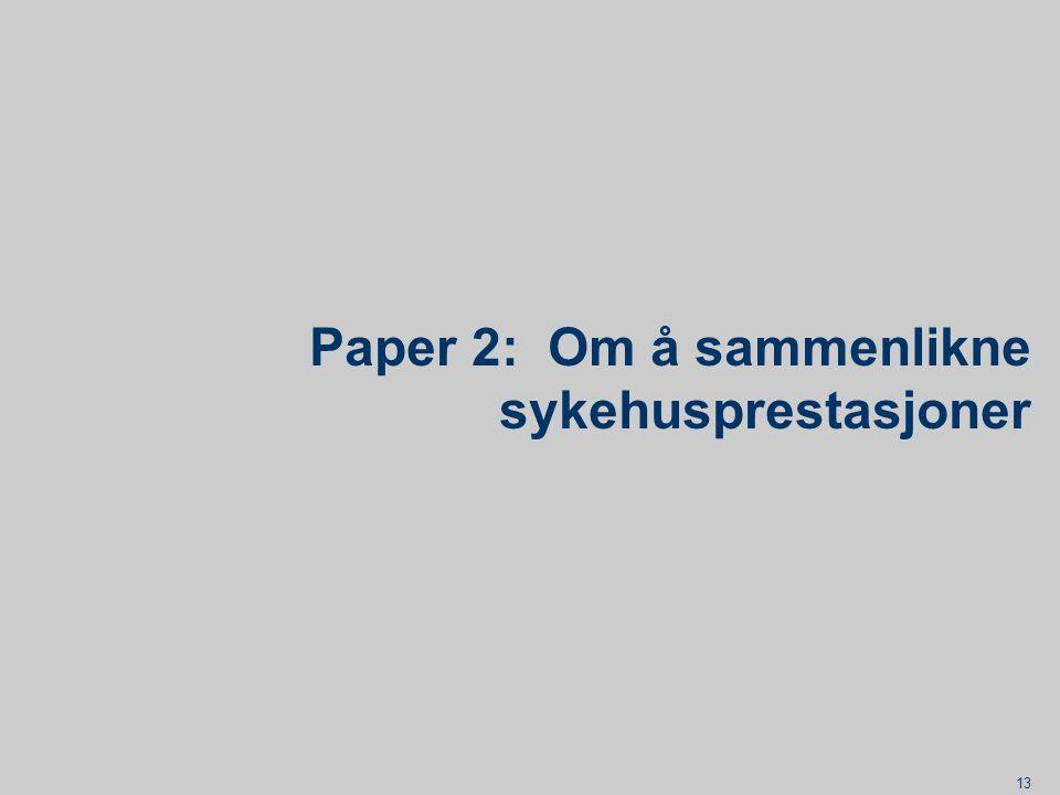13 Paper 2: Om å sammenlikne sykehusprestasjoner