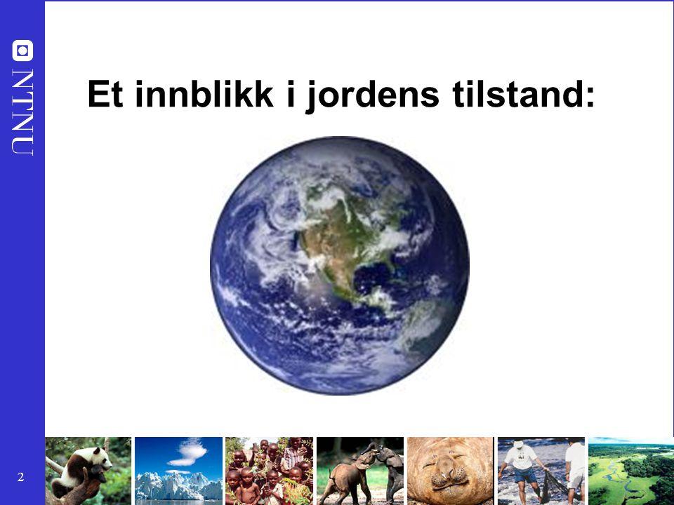3 60% av Jordens økosystemer er svekket eller ødelagt