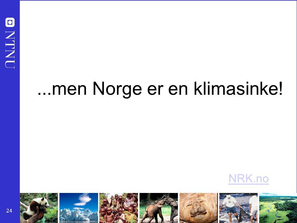 24...men Norge er en klimasinke! NRK.no