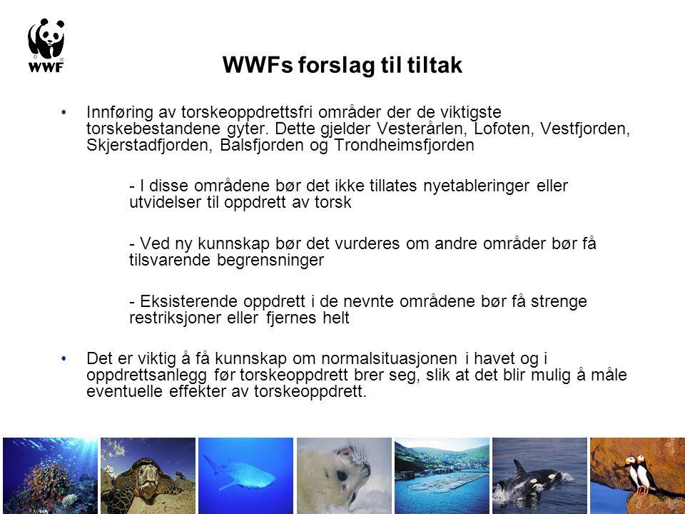 WWFs forslag til tiltak Innføring av torskeoppdrettsfri områder der de viktigste torskebestandene gyter. Dette gjelder Vesterårlen, Lofoten, Vestfjord