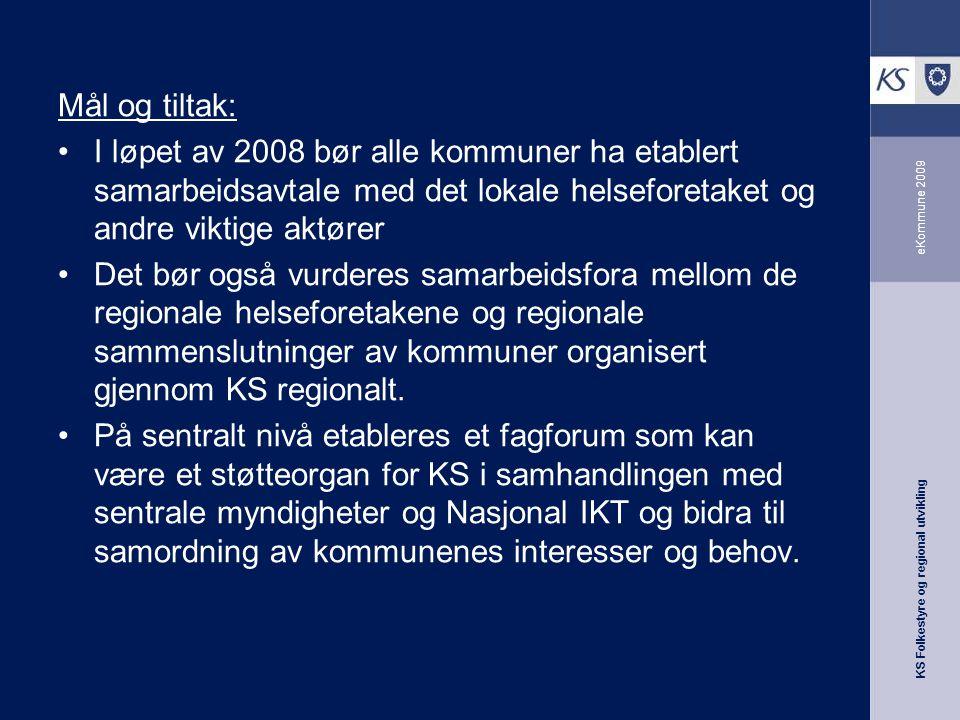 KS Folkestyre og regional utvikling eKommune 2009 Mål og tiltak: I løpet av 2008 bør alle kommuner ha etablert samarbeidsavtale med det lokale helsefo