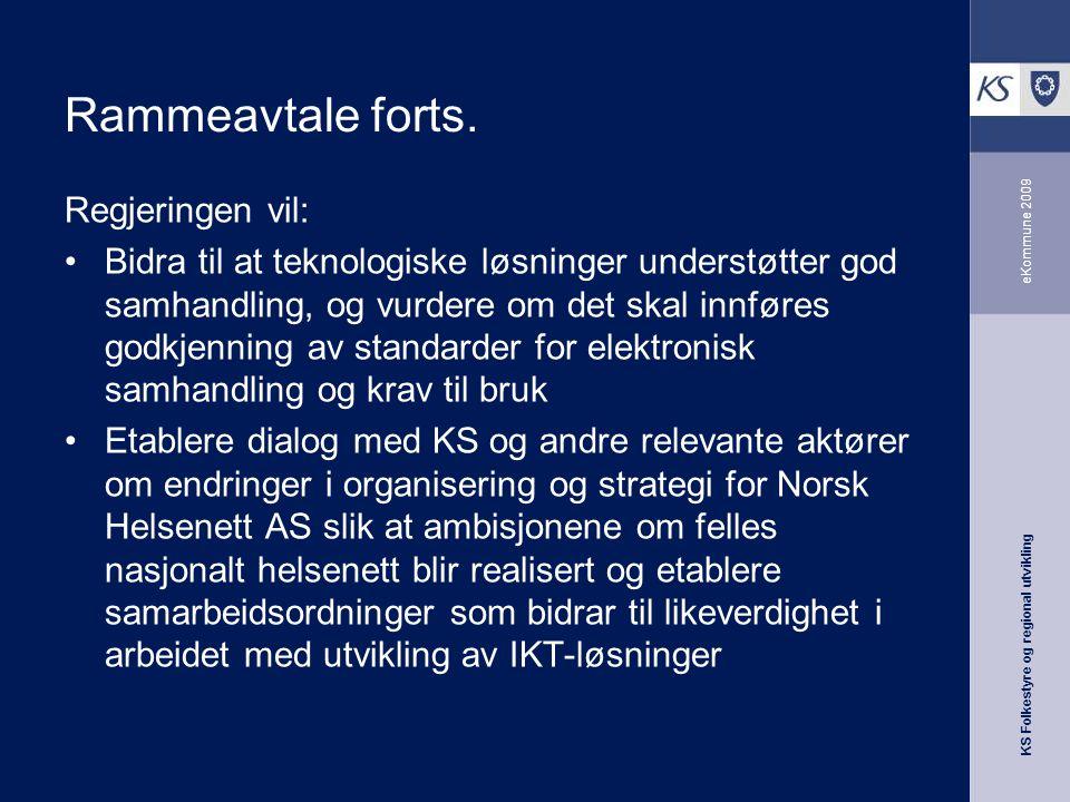 KS Folkestyre og regional utvikling eKommune 2009 Rammeavtale forts.