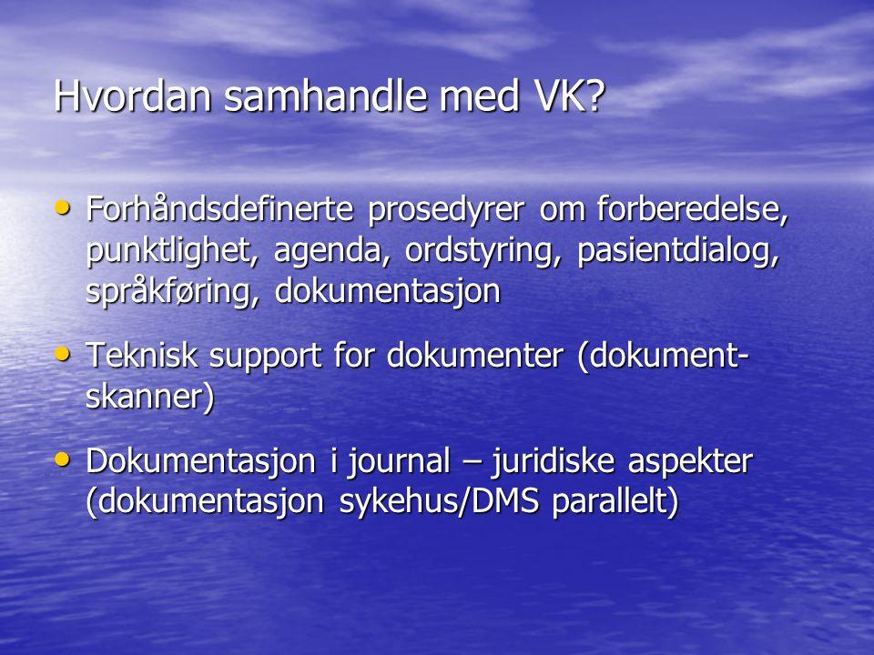 Hvordan samhandle med VK? Forhåndsdefinerte prosedyrer om forberedelse, punktlighet, agenda, ordstyring, pasientdialog, språkføring, dokumentasjon For