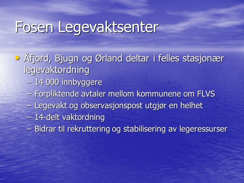 Fosen Legevaktsenter Åfjord, Bjugn og Ørland deltar i felles stasjonær legevaktordning Åfjord, Bjugn og Ørland deltar i felles stasjonær legevaktordni