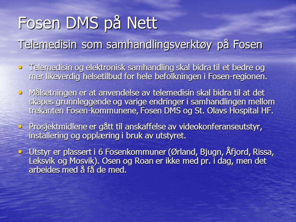 Fosen DMS på Nett Telemedisin som samhandlingsverktøy på Fosen Telemedisin og elektronisk samhandling skal bidra til et bedre og mer likeverdig helset