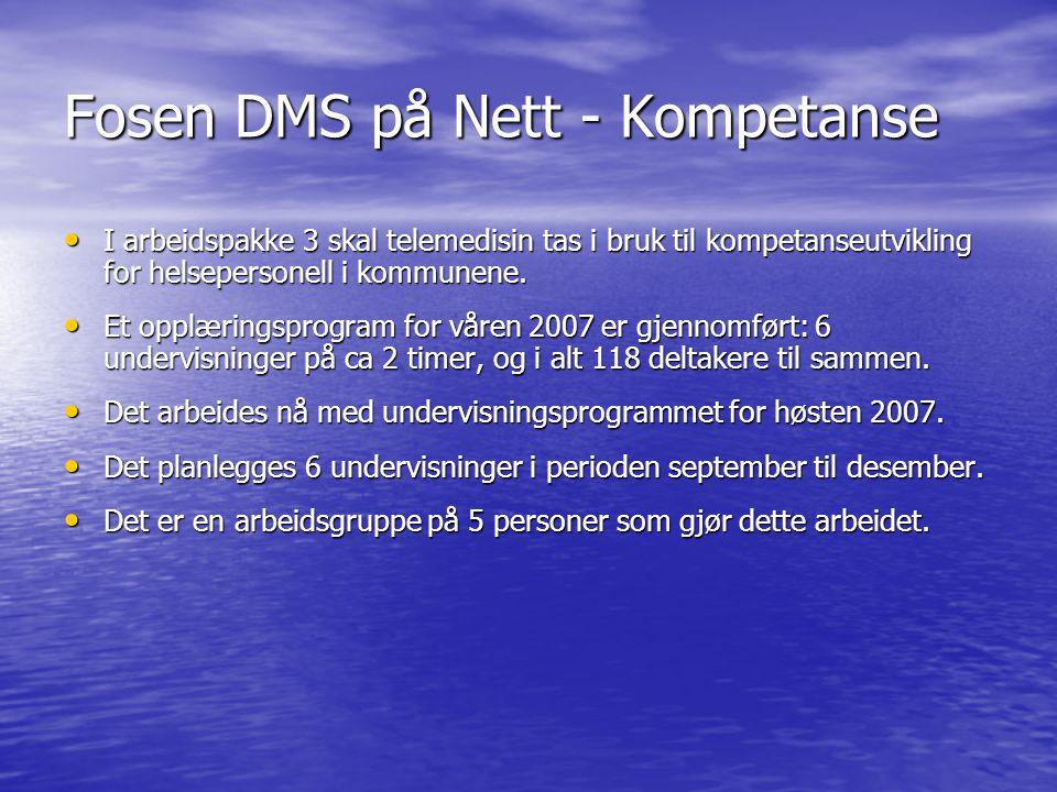 Fosen DMS på Nett - Kompetanse I arbeidspakke 3 skal telemedisin tas i bruk til kompetanseutvikling for helsepersonell i kommunene. I arbeidspakke 3 s