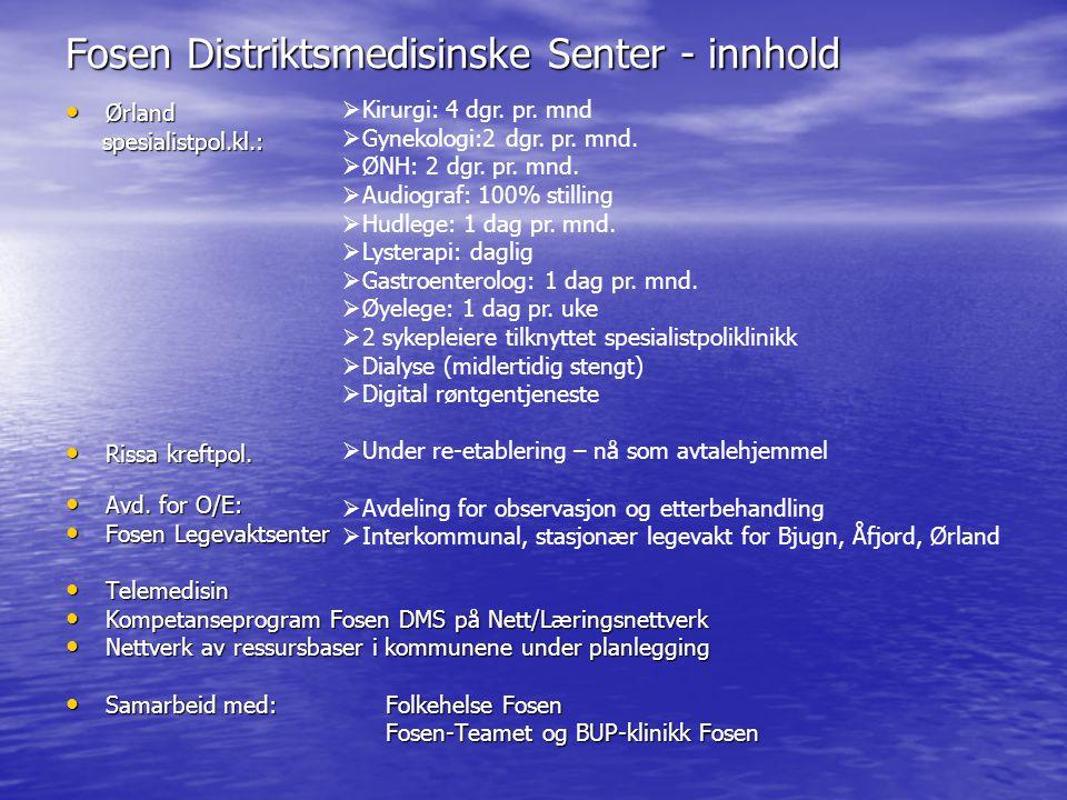 Ørland spesialistpoliklinikk Spesialistene har ambulerende tjeneste på Fosen som en del av tjenesteplanen Spesialistene har ambulerende tjeneste på Fosen som en del av tjenesteplanen Spesialistpoliklinikken får pasienter mest fra sørlige Fosen-kommuner og Hitra, Frøya, Agdenes Spesialistpoliklinikken får pasienter mest fra sørlige Fosen-kommuner og Hitra, Frøya, Agdenes I 2006: 4309 konsultasjoner, hvorav I 2006: 4309 konsultasjoner, hvorav –Nyhenviste 1575 –Kontroller 2734 (inkl.
