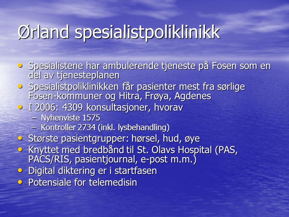Ørland spesialistpoliklinikk Spesialistene har ambulerende tjeneste på Fosen som en del av tjenesteplanen Spesialistene har ambulerende tjeneste på Fo