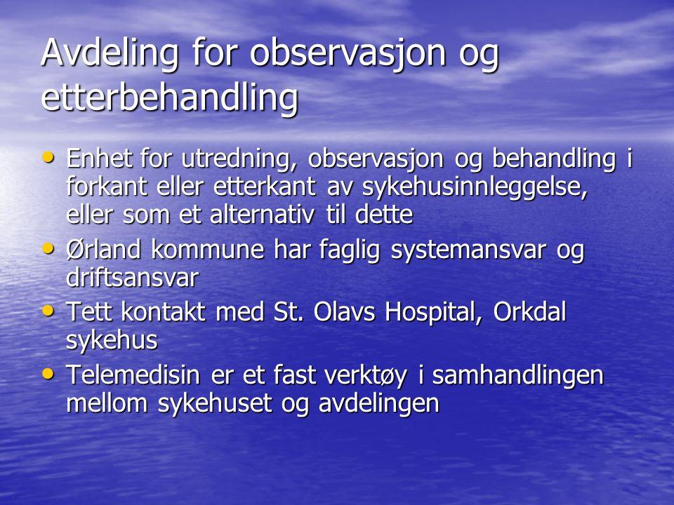 Faglige ressurser Sykepleier på alle vakter Tverrfaglig sammensatt behandlingsteam med fysio- og ergoterapeut Erfarne leger med akuttmedisinsk kompetanse (tilgjengelig 24 t/døgn) God tilgang til spesialistkompetanse på sykehuset (videokonferanse/telefon) Nært samarbeid med 330 – Skvadron Ørland Hovedflystasjon/anestesilege Støttefunksjon tilgjengelig som røntgen- og laboratorietjeneste Etablert et tett samarbeid med prestetjenesten ved Ørland Hovedflystasjon – et tilbud både til pasienter og ansatte