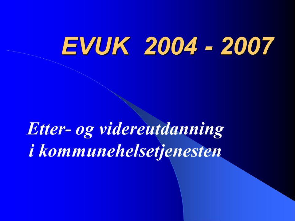 EVUK 2004 - 2007 Etter- og videreutdanning i kommunehelsetjenesten