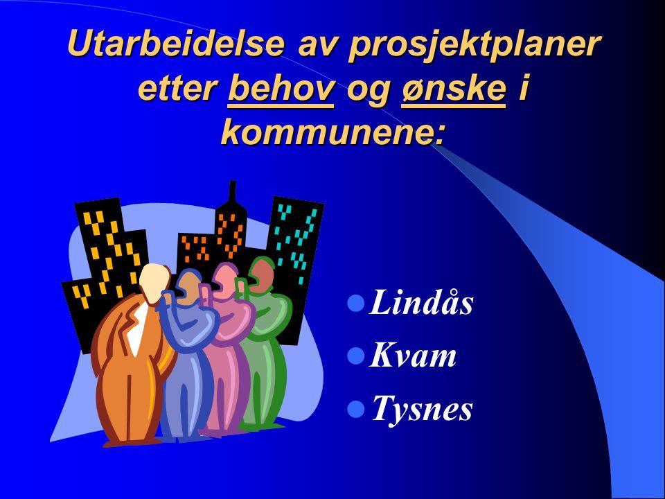 Utarbeidelse av prosjektplaner etter behov og ønske i kommunene: Lindås Kvam Tysnes