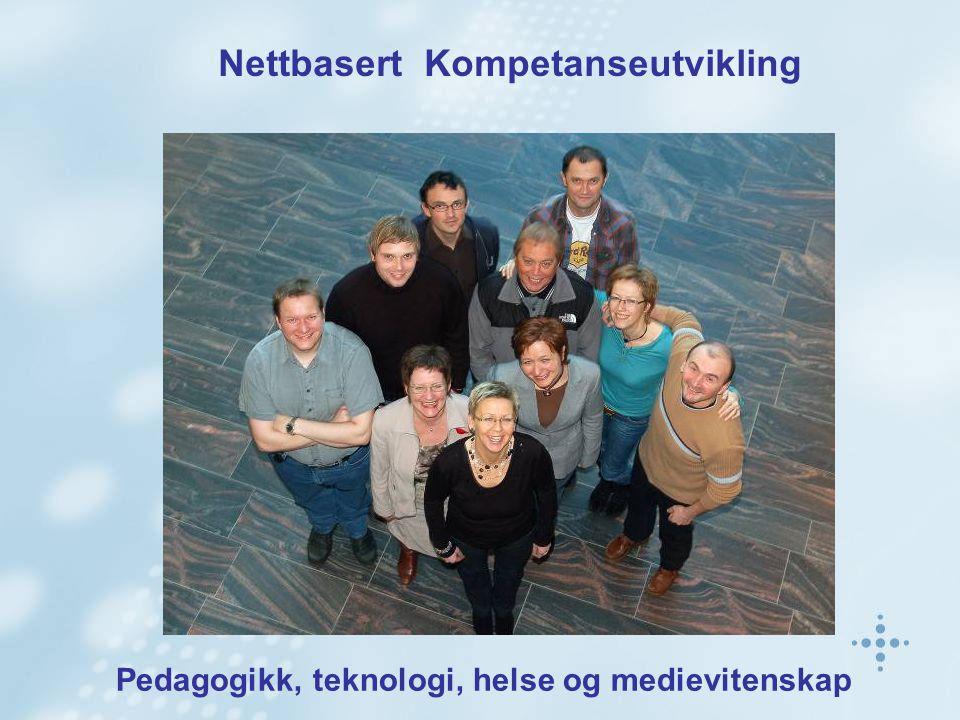 Pedagogikk, teknologi, helse og medievitenskap Nettbasert Kompetanseutvikling