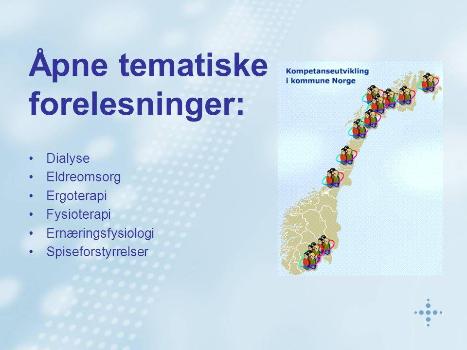 Åpne tematiske forelesninger: Dialyse Eldreomsorg Ergoterapi Fysioterapi Ernæringsfysiologi Spiseforstyrrelser