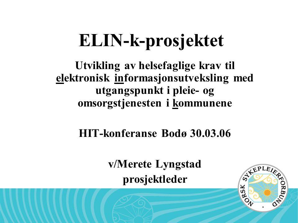 ELIN-k-prosjektet Utvikling av helsefaglige krav til elektronisk informasjonsutveksling med utgangspunkt i pleie- og omsorgstjenesten i kommunene HIT-