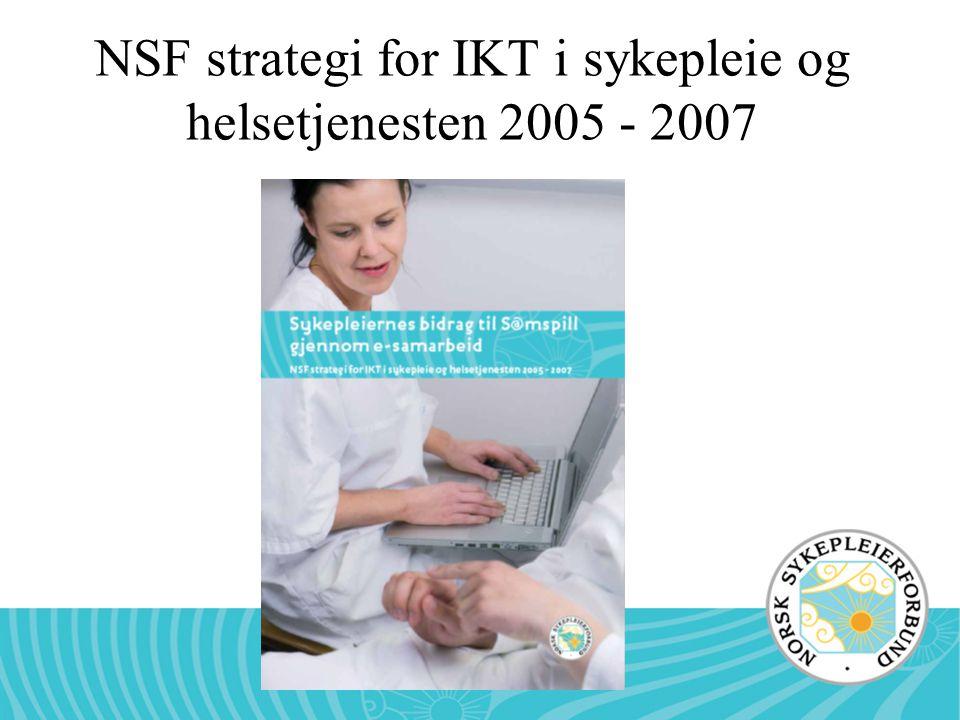 NSF strategi for IKT i sykepleie og helsetjenesten 2005 - 2007