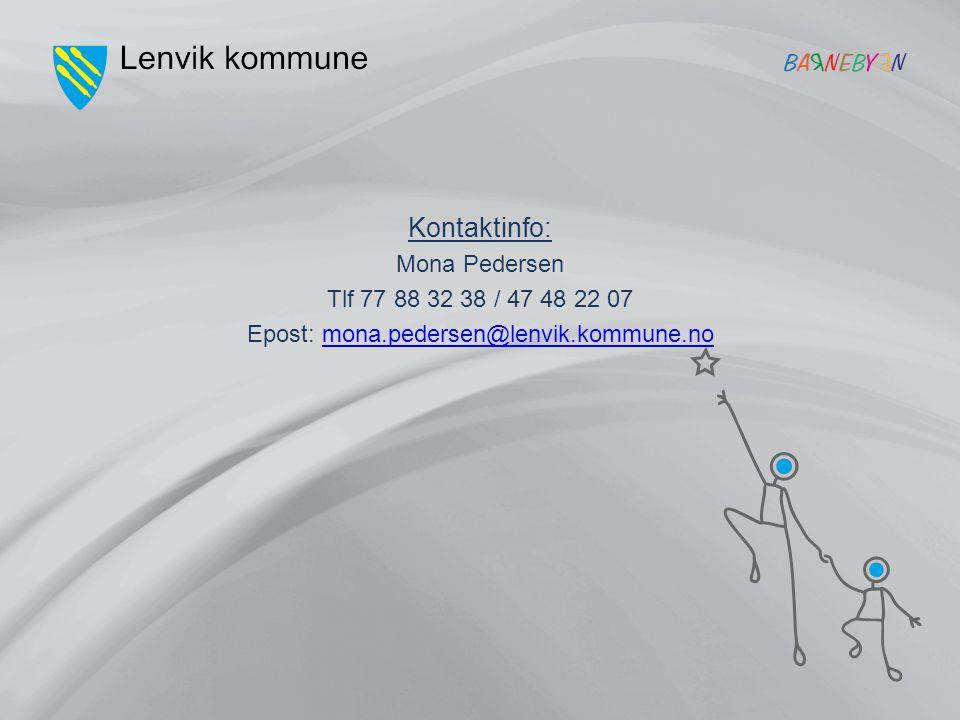 Kontaktinfo: Mona Pedersen Tlf 77 88 32 38 / 47 48 22 07 Epost: mona.pedersen@lenvik.kommune.nomona.pedersen@lenvik.kommune.no