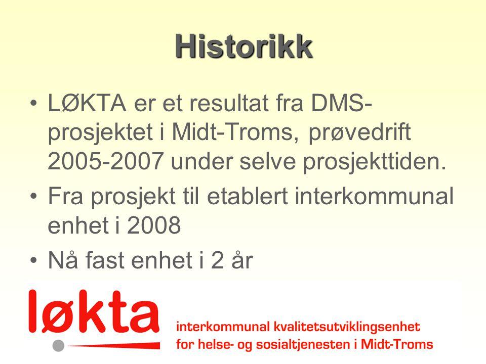 Historikk LØKTA er et resultat fra DMS- prosjektet i Midt-Troms, prøvedrift 2005-2007 under selve prosjekttiden. Fra prosjekt til etablert interkommun
