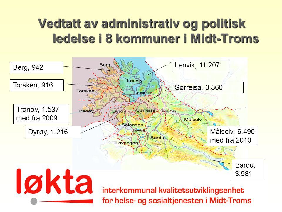 Vedtatt av administrativ og politisk ledelse i 8 kommuner i Midt-Troms Lenvik, 11.207 Bardu, 3.981 Dyrøy, 1.216 Torsken, 916 Berg, 942 Sørreisa, 3.360