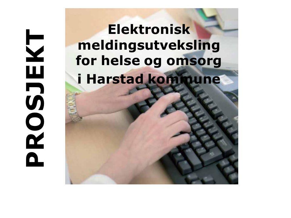 PROSJEKT Elektronisk meldingsutveksling for helse og omsorg i Harstad kommune