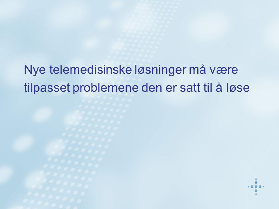 Nye telemedisinske løsninger må være tilpasset problemene den er satt til å løse