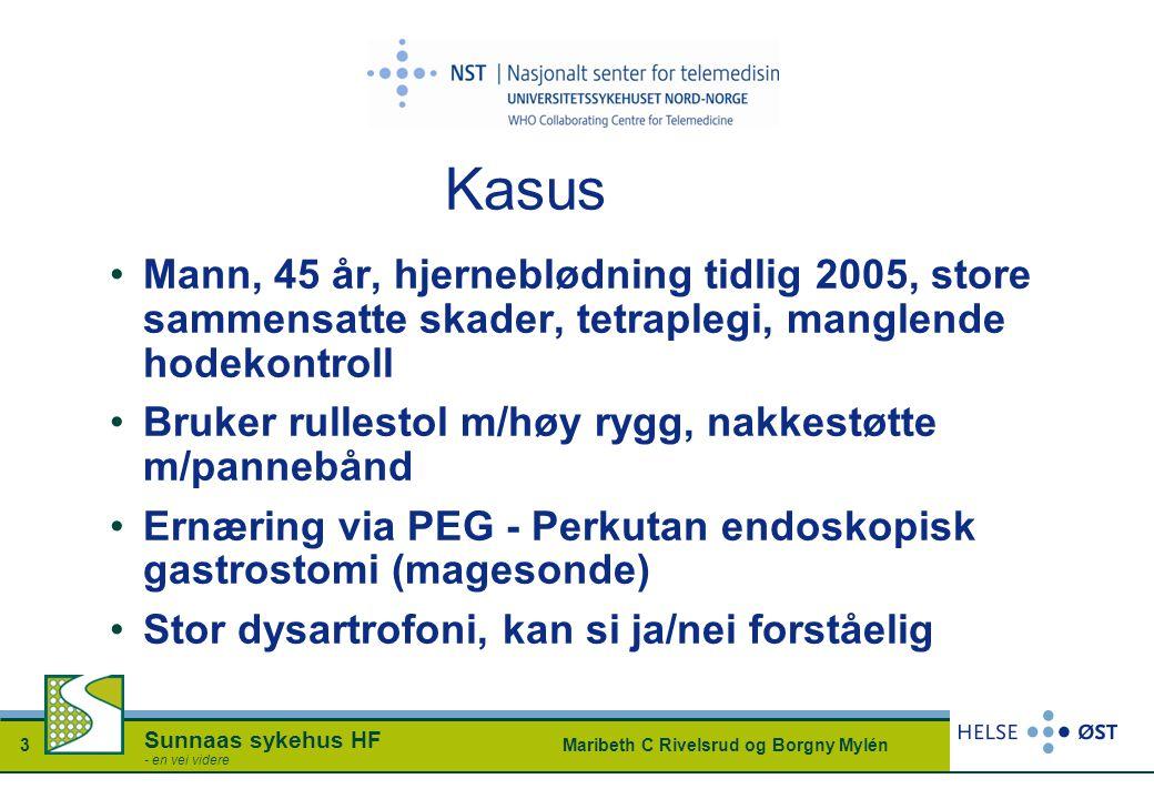 Maribeth C Rivelsrud og Borgny Mylén3 Sunnaas sykehus HF - en vei videre Kasus Mann, 45 år, hjerneblødning tidlig 2005, store sammensatte skader, tetr