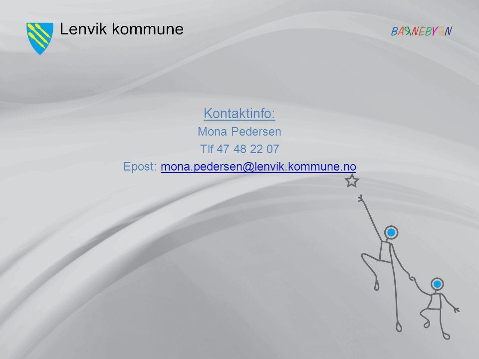 Kontaktinfo: Mona Pedersen Tlf 47 48 22 07 Epost: mona.pedersen@lenvik.kommune.nomona.pedersen@lenvik.kommune.no