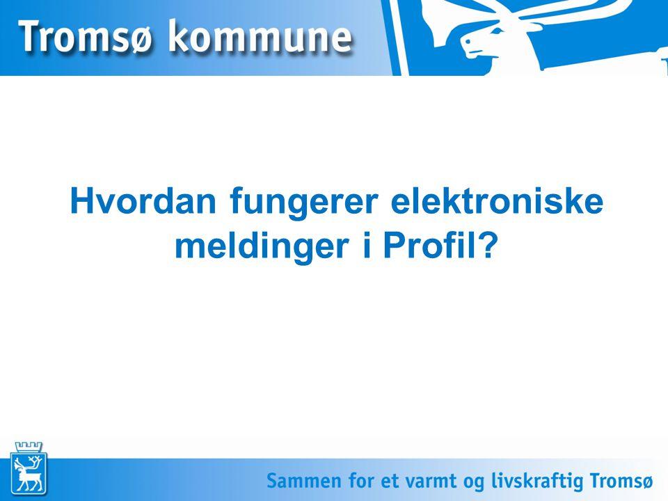 Hvordan fungerer elektroniske meldinger i Profil?