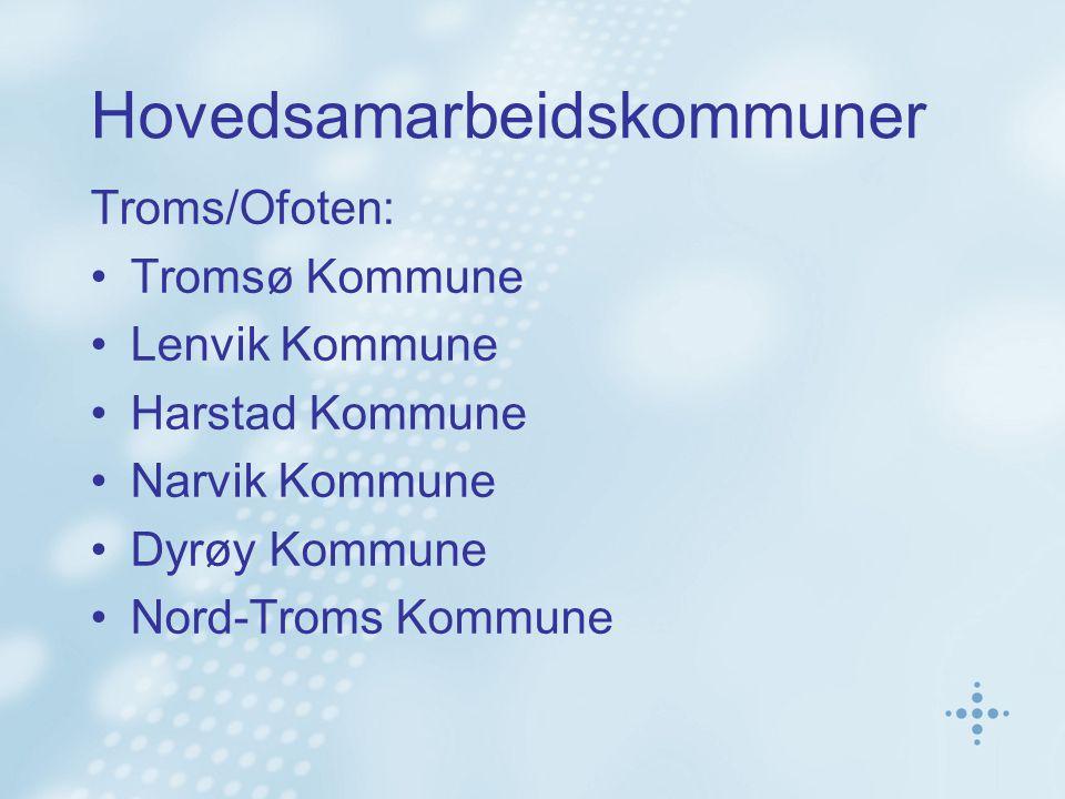 Hovedsamarbeidskommuner Troms/Ofoten: Tromsø Kommune Lenvik Kommune Harstad Kommune Narvik Kommune Dyrøy Kommune Nord-Troms Kommune