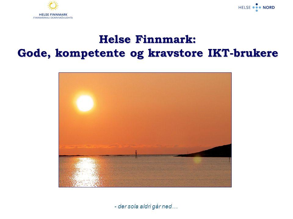 - der sola aldri går ned… Helse Finnmark: Gode, kompetente og kravstore IKT-brukere