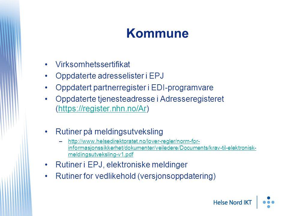 Kommune Virksomhetssertifikat Oppdaterte adresselister i EPJ Oppdatert partnerregister i EDI-programvare Oppdaterte tjenesteadresse i Adresseregistere