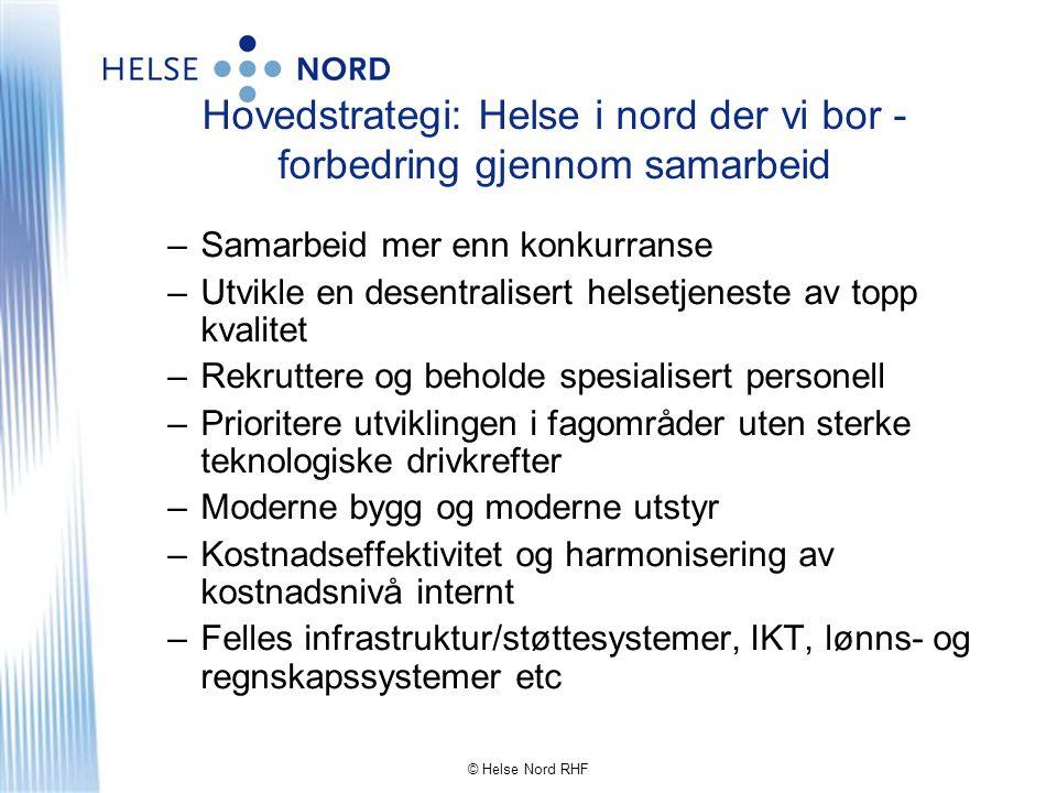 © Helse Nord RHF Desentralisering og samhandling Innen 1.