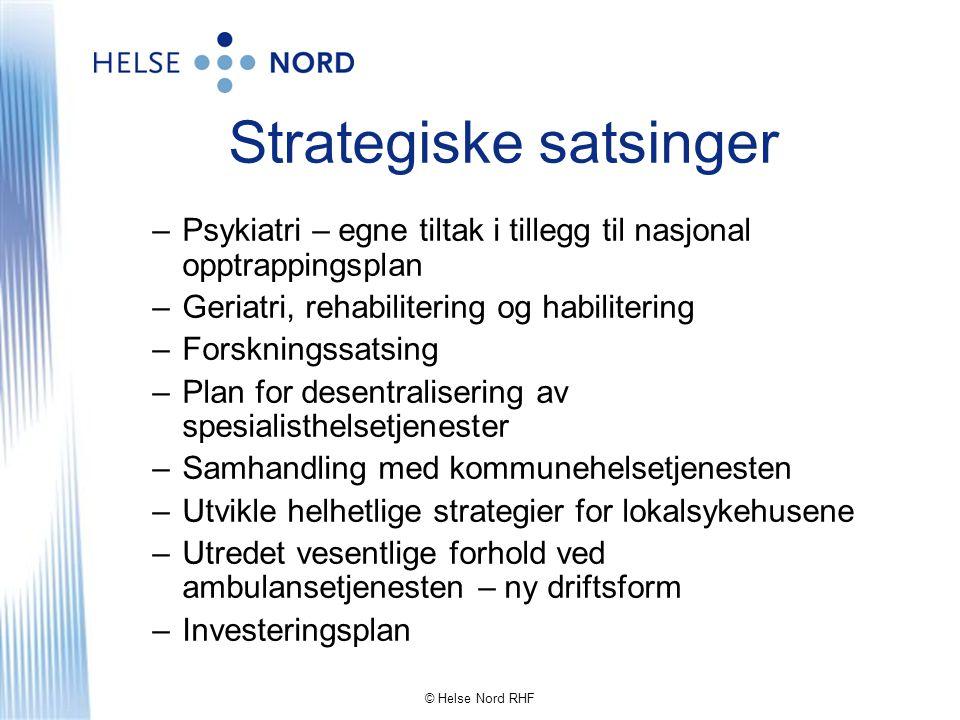 © Helse Nord RHF Vær fast bestemt på å oppnå dine mål...
