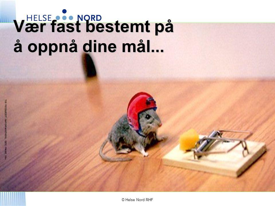 © Helse Nord RHF La ikke situasjonen forvirre deg...