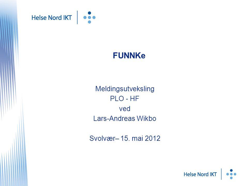 FUNNKe Meldingsutveksling PLO - HF ved Lars-Andreas Wikbo Svolvær– 15. mai 2012