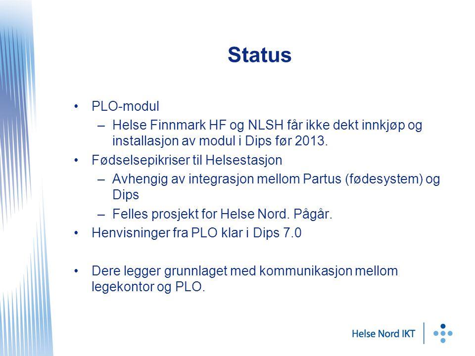 Status PLO-modul –Helse Finnmark HF og NLSH får ikke dekt innkjøp og installasjon av modul i Dips før 2013.