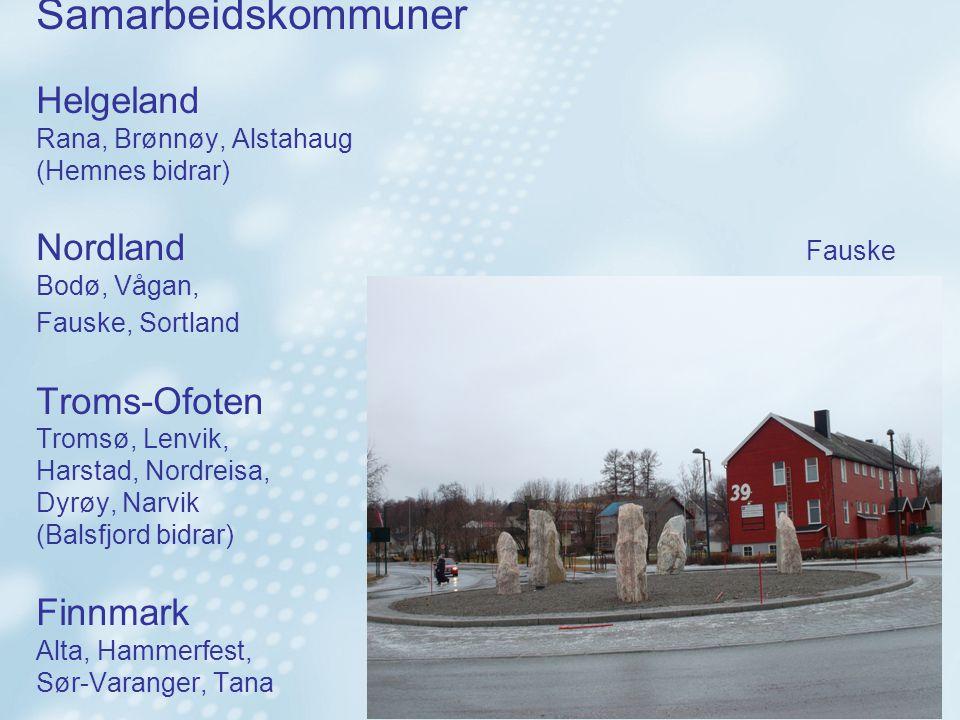 Samarbeidskommuner Helgeland Rana, Brønnøy, Alstahaug (Hemnes bidrar) Nordland Fauske Bodø, Vågan, Fauske, Sortland Troms-Ofoten Tromsø, Lenvik, Harstad, Nordreisa, Dyrøy, Narvik (Balsfjord bidrar) Finnmark Alta, Hammerfest, Sør-Varanger, Tana