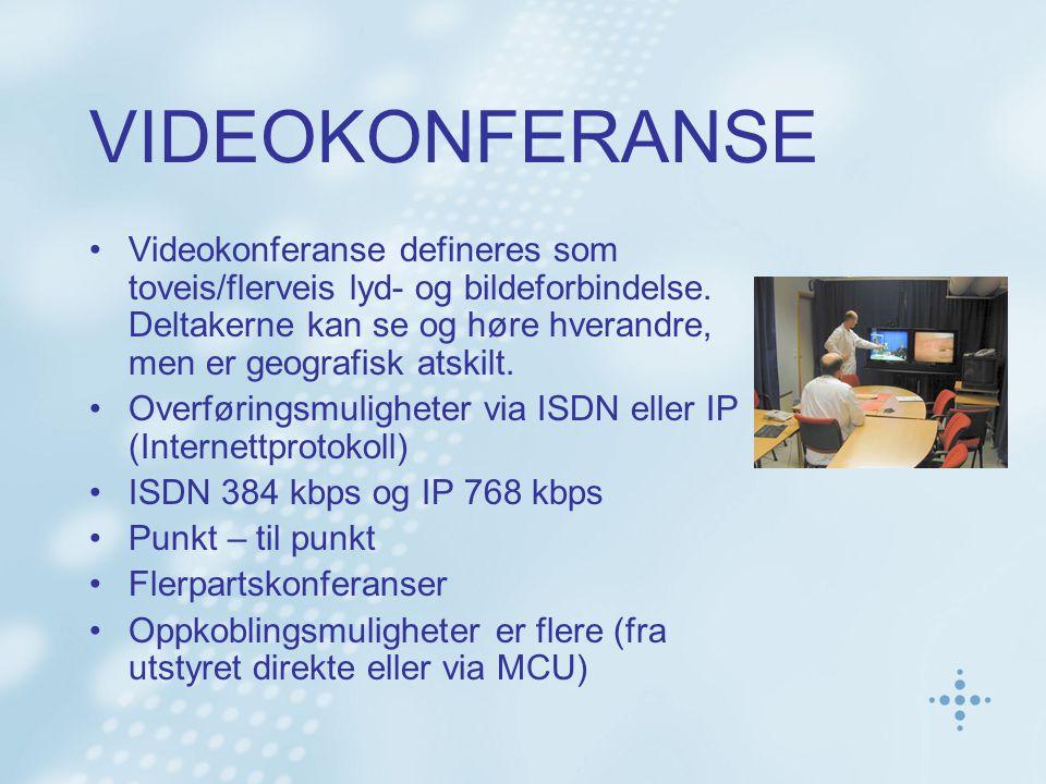 VIDEOKONFERANSE Videokonferanse defineres som toveis/flerveis lyd- og bildeforbindelse. Deltakerne kan se og høre hverandre, men er geografisk atskilt